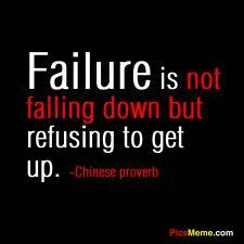 Keep getting up.  Never give up.