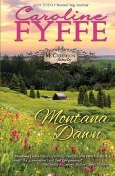 *Montana Dawn by Caroline Fyffe - The first book in the McCutcheon Family Series