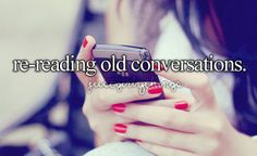 Group of: re-reading old conversations | We Heart It