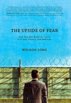 The Upside of Fear by Weldon  Long. Change your mindset, change everything!
