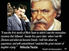"""him about my experience, and with astonishment I watched the great master of laughter crying."""" ~ Nikola Tesla"""