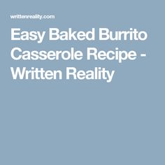 hominy casserole Baked Burrito Casserole: This easy casserole recipe is filled with ground beef and loaded with cheese. It's a one dish meal your family will love. Best Easy Meatloaf Recipe, Meat Loaf Recipe Easy, Meatloaf Recipes, Beef Recipes, Cooking Recipes, Recipies, Easy Burrito Recipe, Easy Casserole Recipes, Casserole Dishes