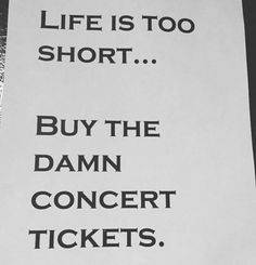 There's no such thing as too many concerts!