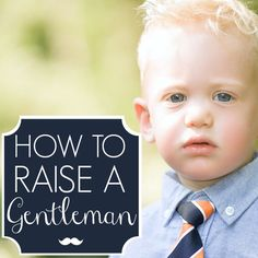 I thought this would be an obnoxious article but it's actually awesome. - Daily Mom » How to Raise a Gentleman