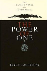 The Power of One - just finished this classic, again!!!