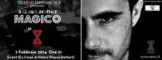 A QUALCUNO PIACE MAGICO – EX LICEO ARTISTICO – CAGLIARI – VENERDI 7 FEBBRAIO 2014
