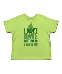 Look at this  zulilyfind! Key Lime  I Don t Have Birthdays… c605e2b81253b