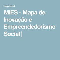 MIES - Mapa de Inovação e Empreendedorismo Social |