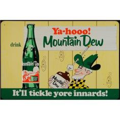 The Hartman brothers developed Mountain Dew as a mixer. Soft drinks were regional in the and the Hartmans had difficulty in Knoxville obtaining their preferred soda to mix with liquor, preferably whiskey, so the two men developed their Source Vintage Advertising Signs, Old Advertisements, Vintage Signs, Vintage Ads, Vintage Posters, Vintage Stuff, Vintage Food, Antique Signs, Funny Vintage