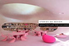 Stories in Design by Yellowtrace: Architecture for Children | http://www.yellowtrace.com.au/architecture-for-children/