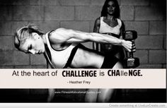 At the heart of challenge is change. #inspiration #motivation