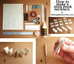 How to Make a Mini Book Necklace -- This site has tutorials on how to make Tiny Books, for necklaces, accordion books and books that fold out with a message inside.