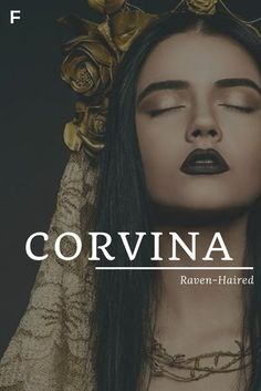 Corvina means raven hair or like a raven, Latin names, C baby names, C . Corvina means raven hair or like a raven, Latin name Female Character Names, Latin Female Names, Hispanic Baby Names, Strong Baby Names, Feminine Names, Southern Baby Names, Traditional Names, Unisex Baby Names, Name Inspiration