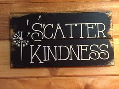 "Scatter Kindness pallet style sign 13""w x 7"" tall hand-painted wood sign - custom colors"
