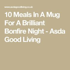 Your Guy Fawkes night will go off with a bang with one of these tasty dishes. Guy Fawkes Night, Mug Recipes, Bonfire Night, Asda, Served Up, Winter Food, Tasty Dishes, Meals, Meal