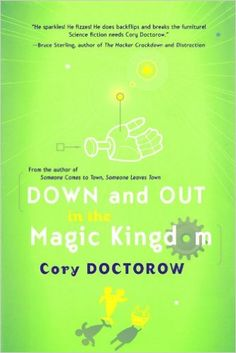 Amazon.com: Down and Out in the Magic Kingdom (9780765309532): Cory Doctorow: Books