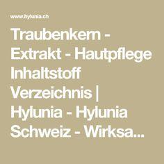 Traubenkern - Extrakt  - Hautpflege Inhaltstoff Verzeichnis  | Hylunia - Hylunia Schweiz - Wirksame, natürliche und organische Hautpflege-Produkte Math Equations, Switzerland