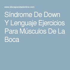 Síndrome De Down Y Lenguaje Ejercicios Para Músculos De La Boca
