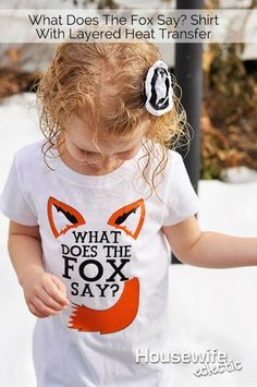 Housewife Eclectic: What Does The Fox Say? Shirt with Layered Heat Transfer. Files to make your own shirt included.