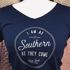 Southern Sayings, Southern Women, Southern Shirt, Simply Southern, Southern Drawl, Tell The World, Navy Shirts, Down South