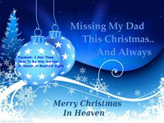 missing dad at christmas - Merry Christmas In Heaven Dad