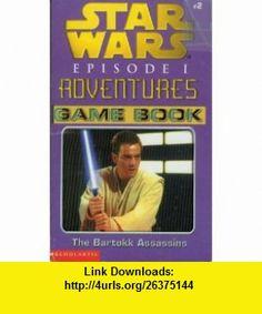 The Bartokk Assassins (Star Wars Episode I Adventures Game Book #2) (9780439129855) Ryder Windham , ISBN-10: 0439129850  , ISBN-13: 978-0439129855 ,  , tutorials , pdf , ebook , torrent , downloads , rapidshare , filesonic , hotfile , megaupload , fileserve