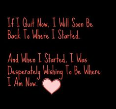Don't quite! You've worked so hard at getting to where you are now!
