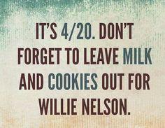 4/20 willie Nelson milk n cookies
