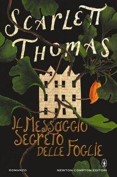 Newton Compton Editori, 17 settembre Il messaggio segreto delle foglie, di Scarlett Thomas