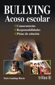 LIBROS TRILLAS: BULLYING ACOSO ESCOLAR RESPONSABILIDADES PLAN DE S...