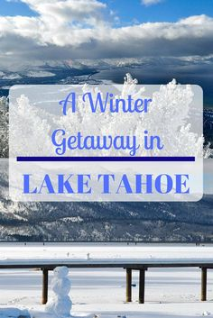 Whether you want to ski or snowboard, Lake Tahoe is the perfect winter vacation!
