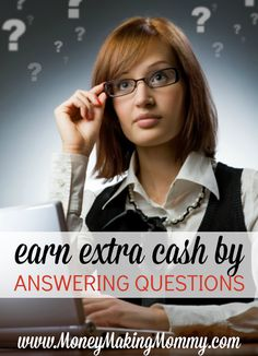 Great list of websites that you can use your knowledge to earn cash by answering questions. See where and how you can earn. MoneyMakingMommy.com.