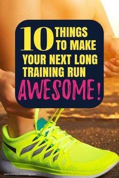 10 things to make your next long training run awesome | marathon training | running | runners tips | running tips | #running #runningtipsandtricks #trainingforamarathon #marathontraining #awesomerunning #longtrainingrun #longrunsunday