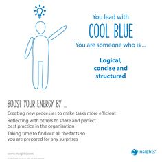If you lead with Cool Blue energy you can give yourself a boost by... Insights Discovery