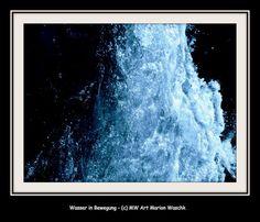 Water in Motion, Wasser in Bewegung, Fluss, Wasserperlen, Fresh, blue water, MW Art Marion Waschk, Fotobearbeitung, Kunstmalerei, delirious dark, Foto, Meer, Wanddeko