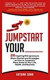 Jumpstart Your _____: 26 Inspiring Entrepreneurs Share Stories and Strategies on How to Jumpstart Many Areas of Your Life, Health and Business In Reference, Entrepreneur Inspiration, Business Money, Biographies, Suzy, Memoirs, Kindle, Ebooks, Author