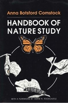 Handbook of nature-study by Anna Botsford Comstock; First published in Subjects: Bibliography, Nature study, Naturwissenschaften, Étude et enseignement, Nature Charlotte Mason, Nature Journal, Nature Study, Science Books, Field Guide, Science And Nature, Earth Science, Natural History, Biology
