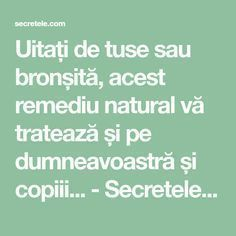 Uitați de tuse sau bronșită, acest remediu natural vă tratează și pe dumneavoastră și copiii... - Secretele.com Herbal Remedies, Natural Remedies, Healthy Habits, Healthy Recipes, Healthy Food, Health Tips, Health Care, Health Motivation, How To Get Rid