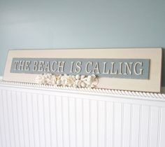 Beach Decor Sign  The Beach Is Calling  by beachgrasscottage, $45.00