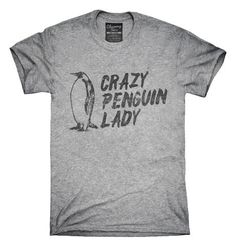 2ea4dbdad Crazy Penguin Lady T-Shirt, Hoodie, Tank Top Top Gifts, Mom Shirts