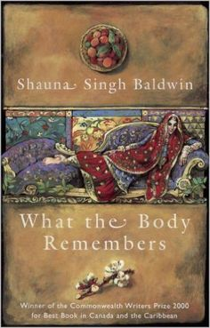 """Read """"What the Body Remembers"""" by Shauna Singh Baldwin available from Rakuten Kobo. Introducing an eloquent, sensual new Canadian voice that rings out in a first novel that is exquisitely rich and stunnin. Novels To Read, Books To Read, Good Books, My Books, Music Books, Village Girl, Page Turner, Her World, First Novel"""