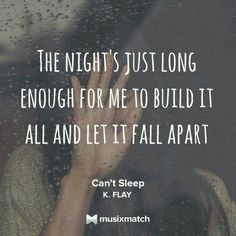 Cant Sleep- K.Flay Music Lyrics, My Music, Cant Sleep, Angel Eyes, Music Therapy, Song Quotes, How I Feel, Just Me, The Beatles