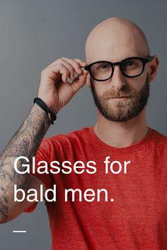 Glasses for bald men Cool Glasses For Men, Bald Man With Glasses, Bald Head With Beard, Bald Men With Beards, Mens Glasses Frames, Style Hommes Chauves, Bald Black Man, Bald Men Style, Bald Look