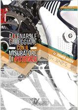 Allenarsi e gareggiare con il misuratore di potenza - Calzetti & Mariucci Editori
