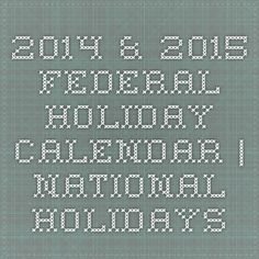 2014 & 2015 Federal Holiday Calendar | National Holidays