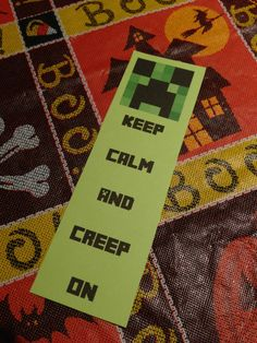 Minecraft Creeper Keep Calm and Creep On Bookmark Birthday Party Favor Minecraft Party Creeper Bookmark  http://www.etsy.com/shop/MinecraftPartySolved