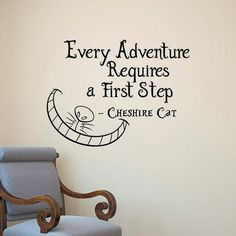 Alice In Wonderland Wall Decals Quotes Cheshire Cat Everybody Requires A First S . - Alice In Wonderland Wall Decals Quotes Cheshire Cat Anyone Requires a First Step Vinyl Wall Sticker - Great Quotes, Quotes To Live By, Inspirational Quotes, Disney Motivational Quotes, Change Quotes, The Words, Book Quotes, Life Quotes, Wall Quotes