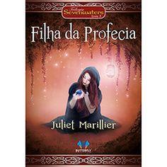 Livro - Filha da Profecia - Trilogia Sevenwaters - Vol. 3