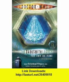 The End of Time (Dr Who the Darksmith Legacy) (9781405905220) Justin Richards , ISBN-10: 1405905220  , ISBN-13: 978-1405905220 ,  , tutorials , pdf , ebook , torrent , downloads , rapidshare , filesonic , hotfile , megaupload , fileserve