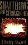 Shattering Your Strongholds by Liberty Savard, http://www.amazon.com/dp/0882707132/ref=cm_sw_r_pi_dp_NqUWsb04GXQYD